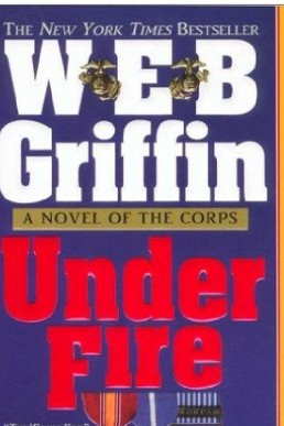 Under Fire by W.E.B. Griffin