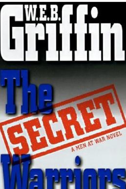 Secret Warriors by W.E.B. Griffin